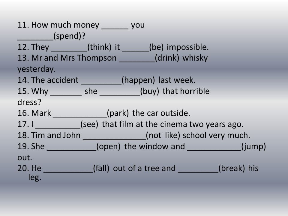11. How much money ______ you ________(spend). 12