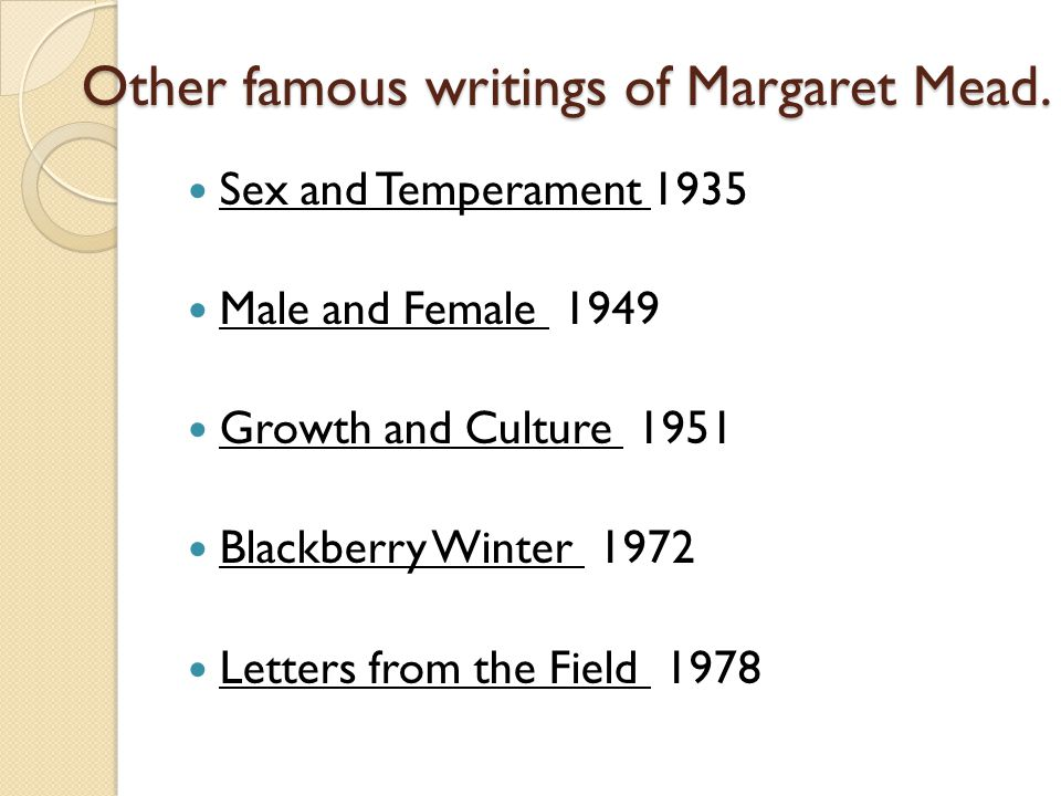 Other famous writings of Margaret Mead.