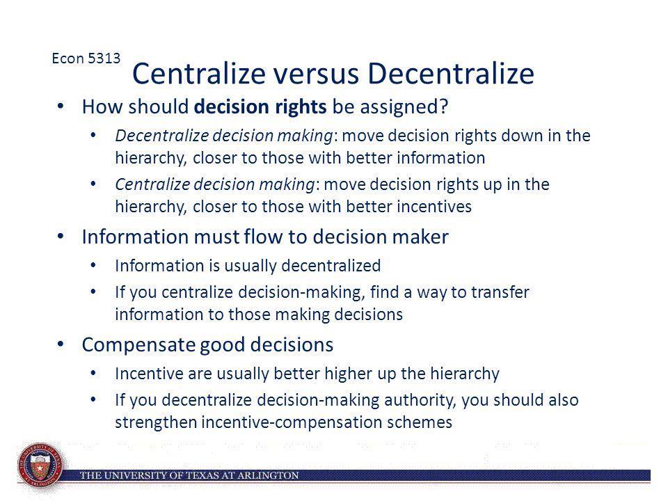 Centralize versus Decentralize