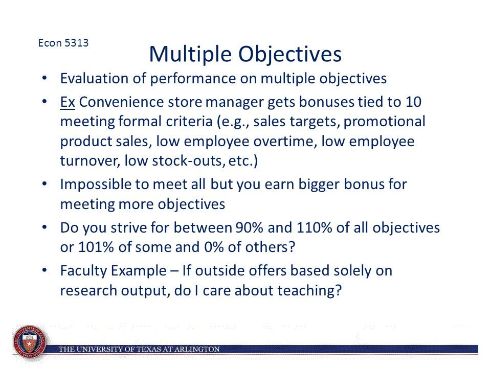 Multiple Objectives Evaluation of performance on multiple objectives