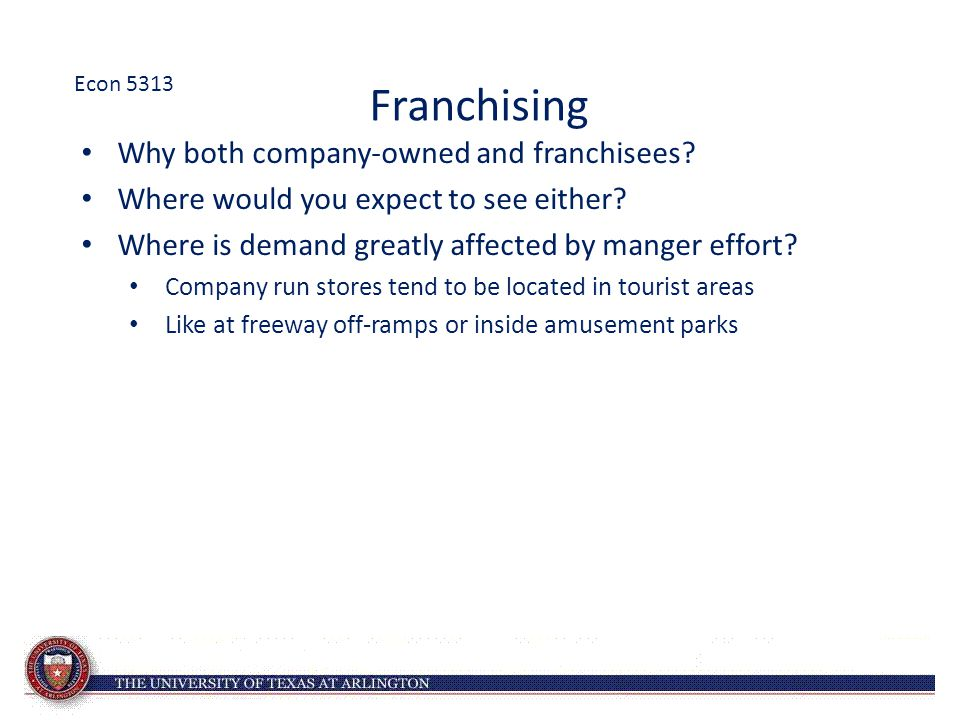 Franchising Why both company-owned and franchisees