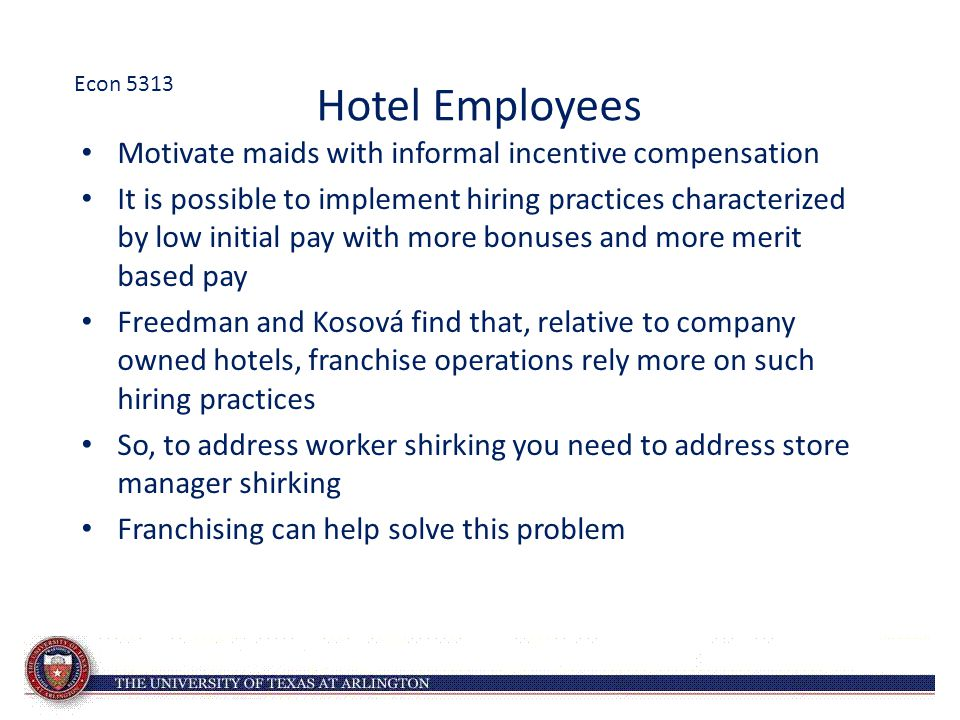 Hotel Employees Motivate maids with informal incentive compensation