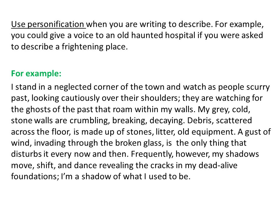 Use personification when you are writing to describe