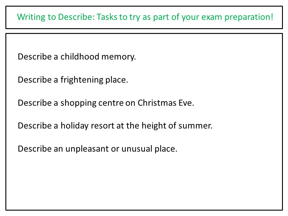 Writing to Describe: Tasks to try as part of your exam preparation!