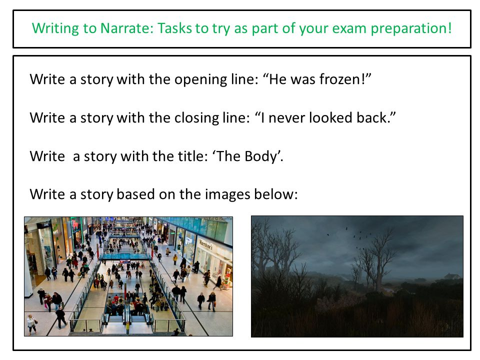 Writing to Narrate: Tasks to try as part of your exam preparation!