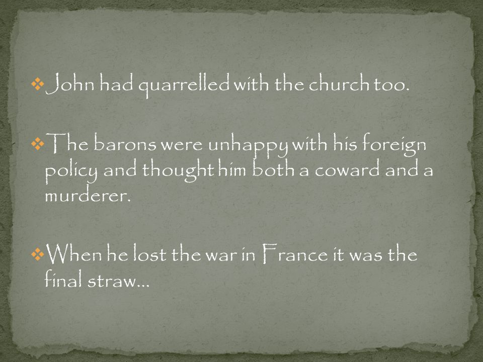 John had quarrelled with the church too.