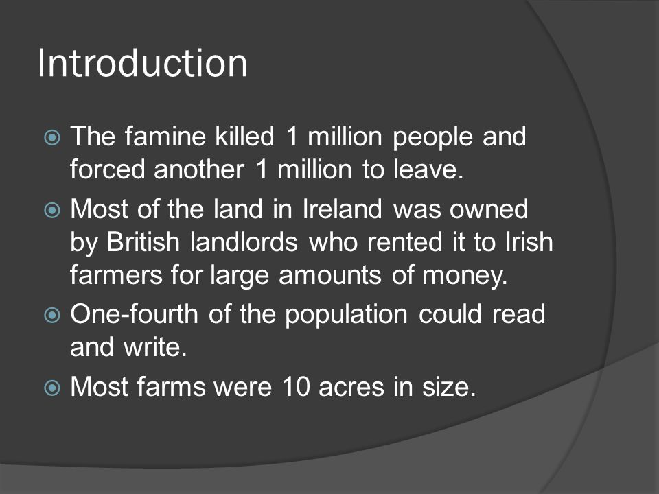 Introduction The famine killed 1 million people and forced another 1 million to leave.