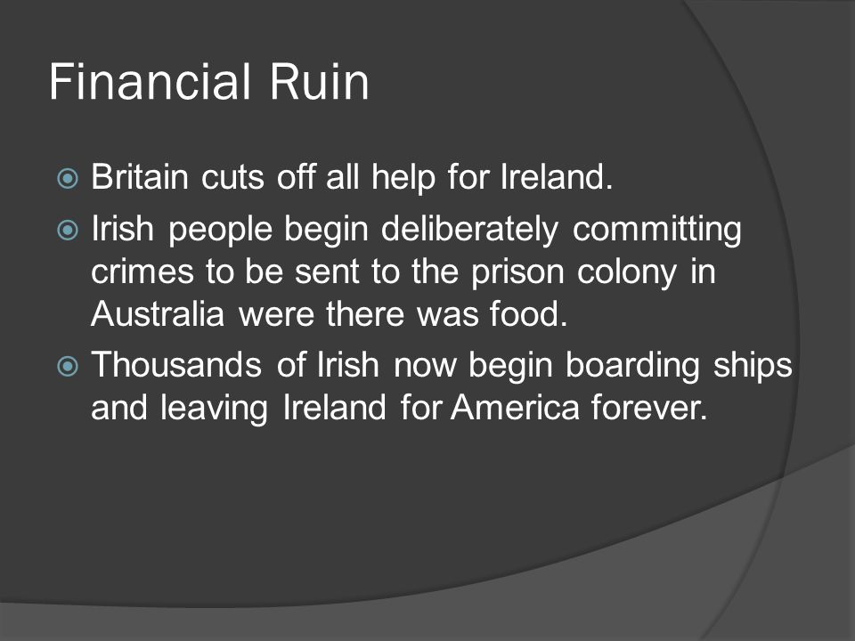 Financial Ruin Britain cuts off all help for Ireland.