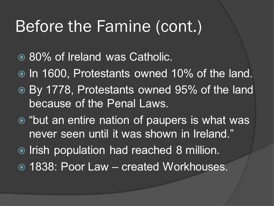 Before the Famine (cont.)