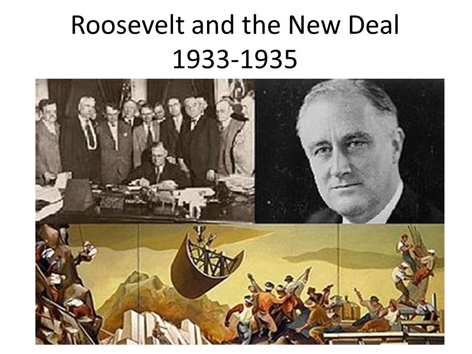 Roosevelt and the New Deal 1933-1935