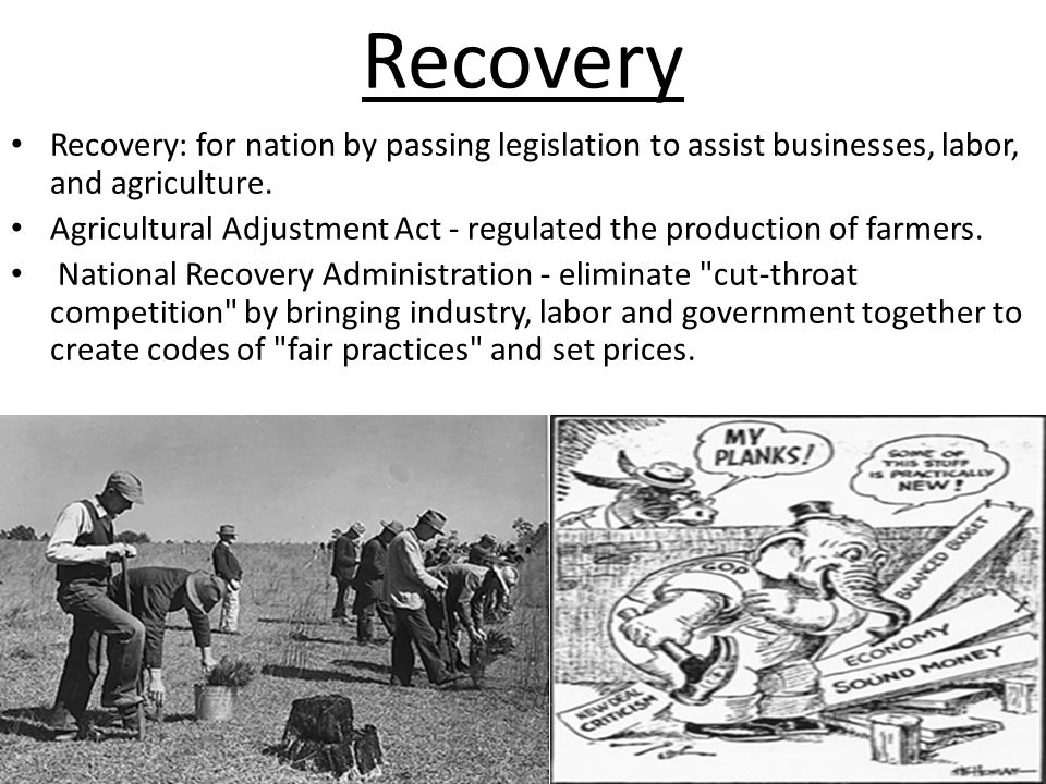Recovery Recovery: for nation by passing legislation to assist businesses, labor, and agriculture.