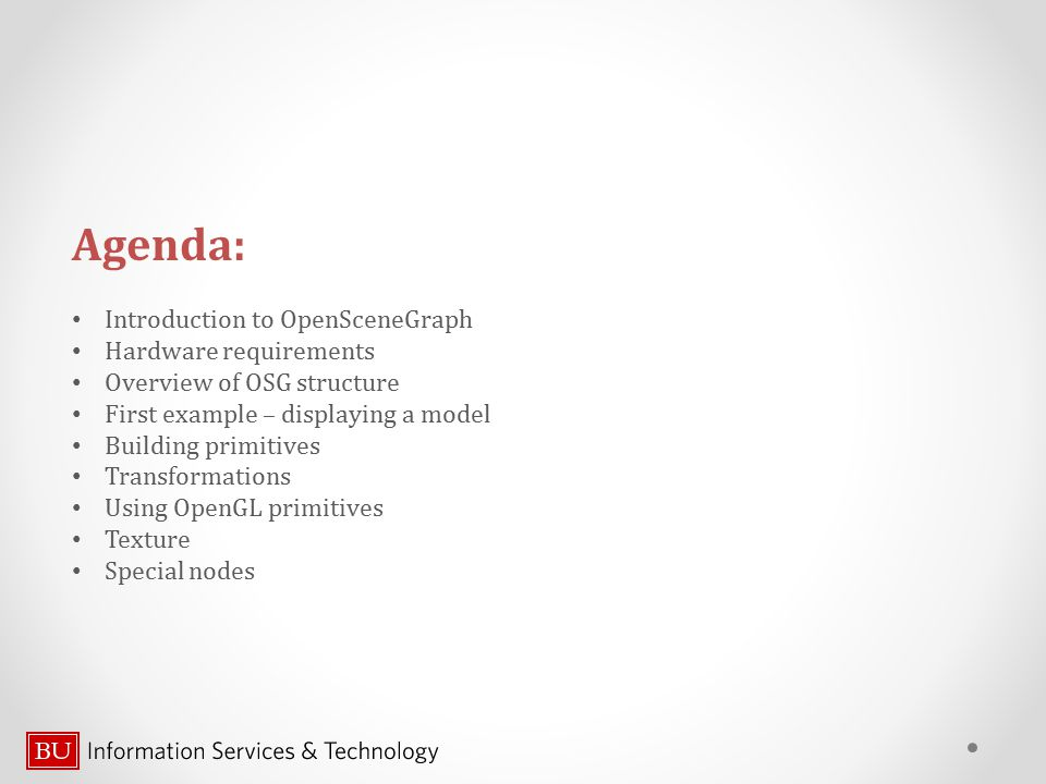Agenda: Introduction to OpenSceneGraph Hardware requirements