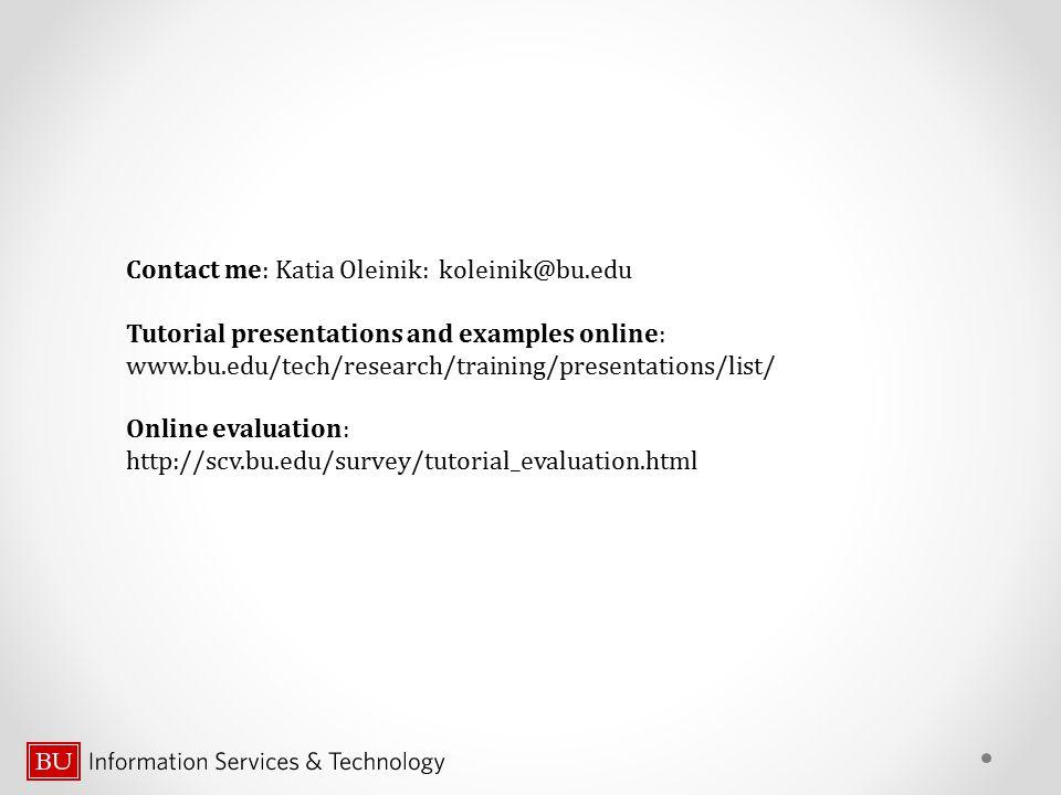 Contact me: Katia Oleinik: koleinik@bu.edu