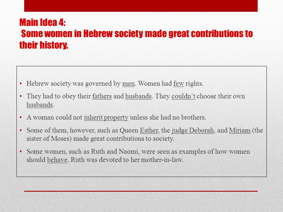 Main Idea 4: Some women in Hebrew society made great contributions to their history.