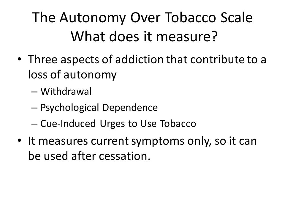 The Autonomy Over Tobacco Scale What does it measure