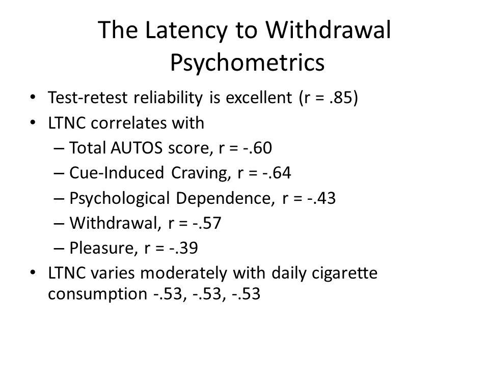 The Latency to Withdrawal Psychometrics