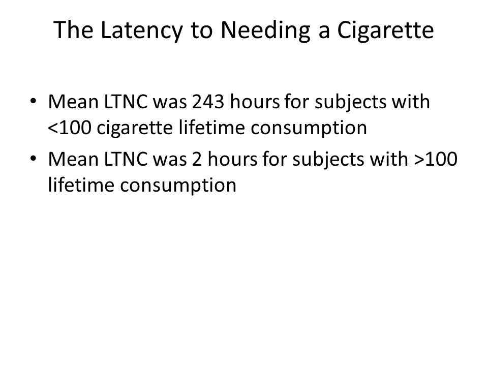 The Latency to Needing a Cigarette