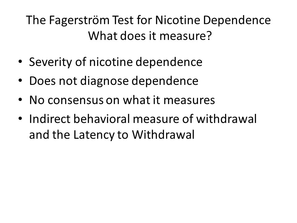 The Fagerström Test for Nicotine Dependence What does it measure