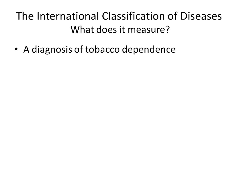 The International Classification of Diseases What does it measure