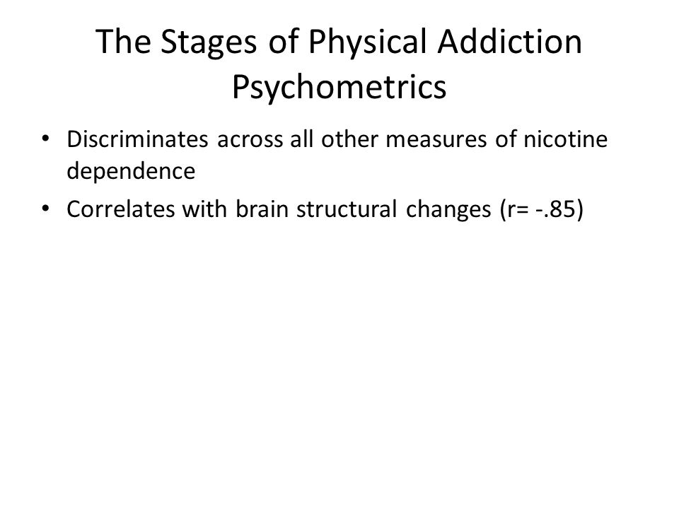 The Stages of Physical Addiction Psychometrics