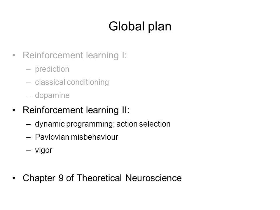 Global plan Reinforcement learning I: Reinforcement learning II:
