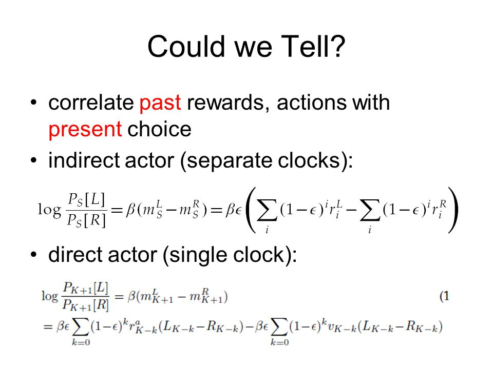 Could we Tell correlate past rewards, actions with present choice