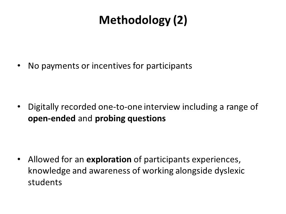 Methodology (2) No payments or incentives for participants