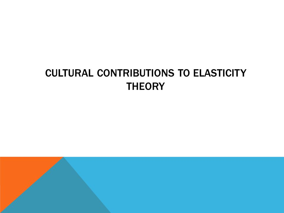 Cultural contributions to elasticity theory