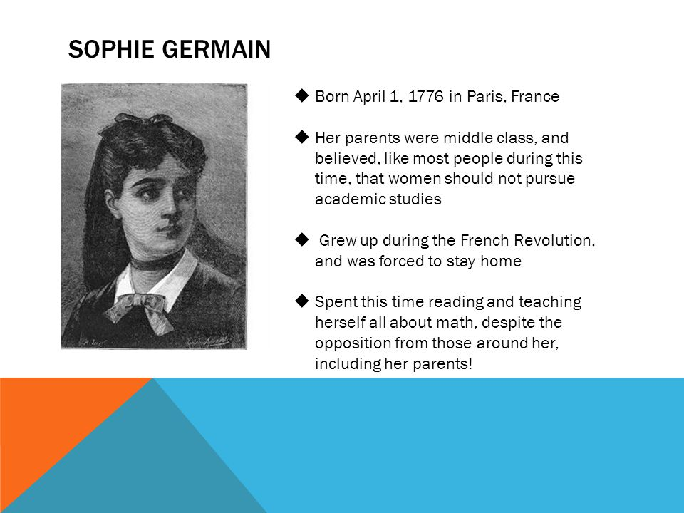 Sophie germain Born April 1, 1776 in Paris, France