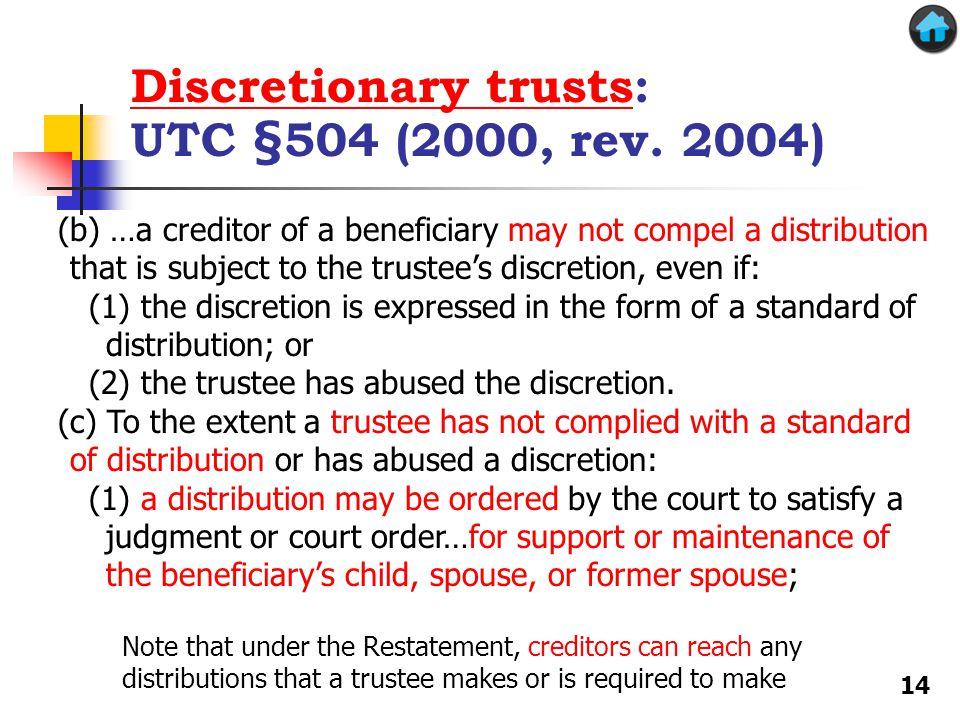 Discretionary trusts: UTC §504 (2000, rev. 2004)