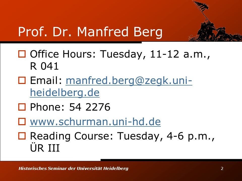 Prof. Dr. Manfred Berg Office Hours: Tuesday, 11-12 a.m., R 041