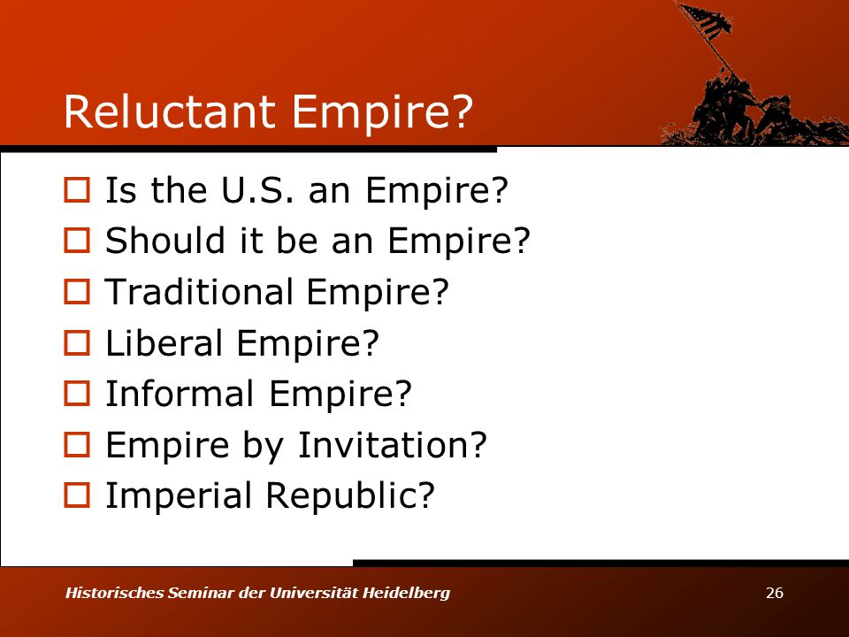 Reluctant Empire Is the U.S. an Empire Should it be an Empire