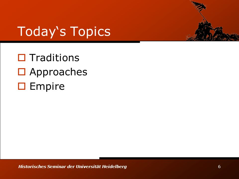 Today's Topics Traditions Approaches Empire 4/9/2017