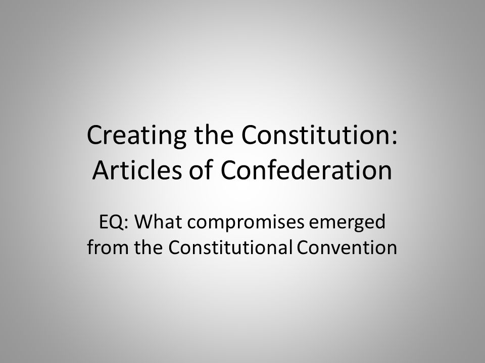Creating the Constitution: Articles of Confederation