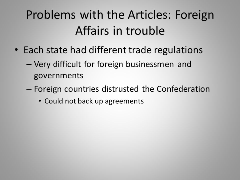 Problems with the Articles: Foreign Affairs in trouble
