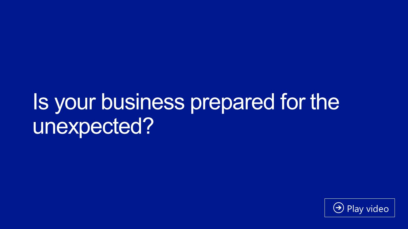 Is your business prepared for the unexpected