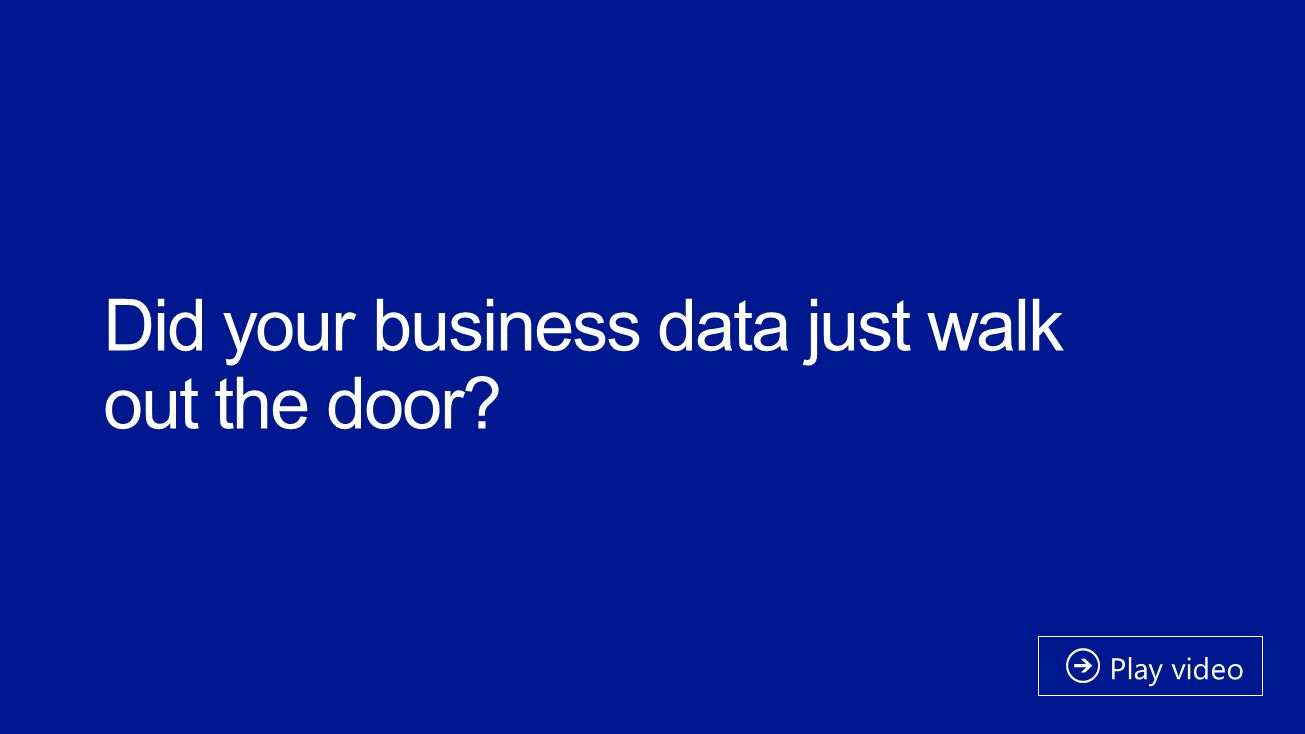 Did your business data just walk out the door