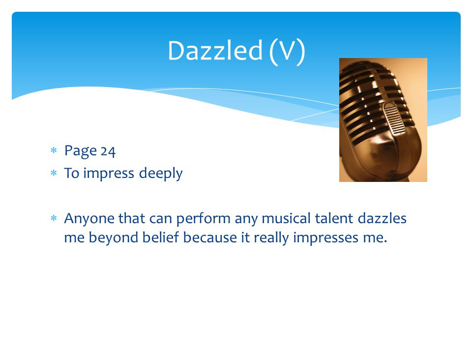 Dazzled (V) Page 24 To impress deeply