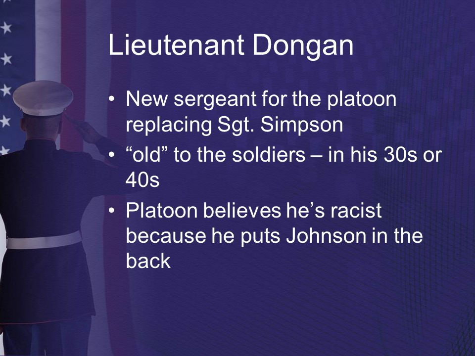 Lieutenant Dongan New sergeant for the platoon replacing Sgt. Simpson