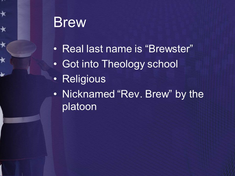Brew Real last name is Brewster Got into Theology school Religious