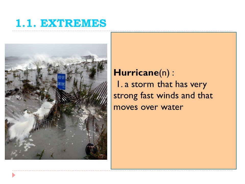 1.1. EXTREMES Hurricane(n) :