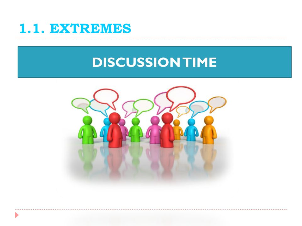 1.1. EXTREMES DISCUSSION TIME