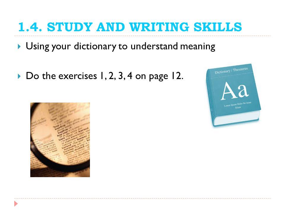 1.4. STUDY AND WRITING SKILLS
