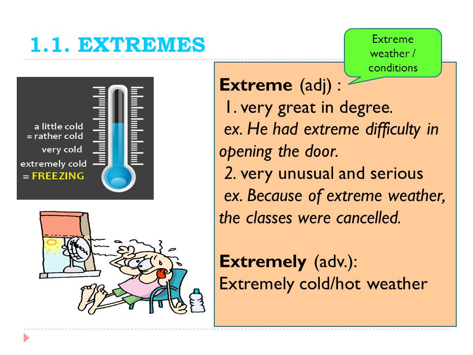 Extreme weather / conditions