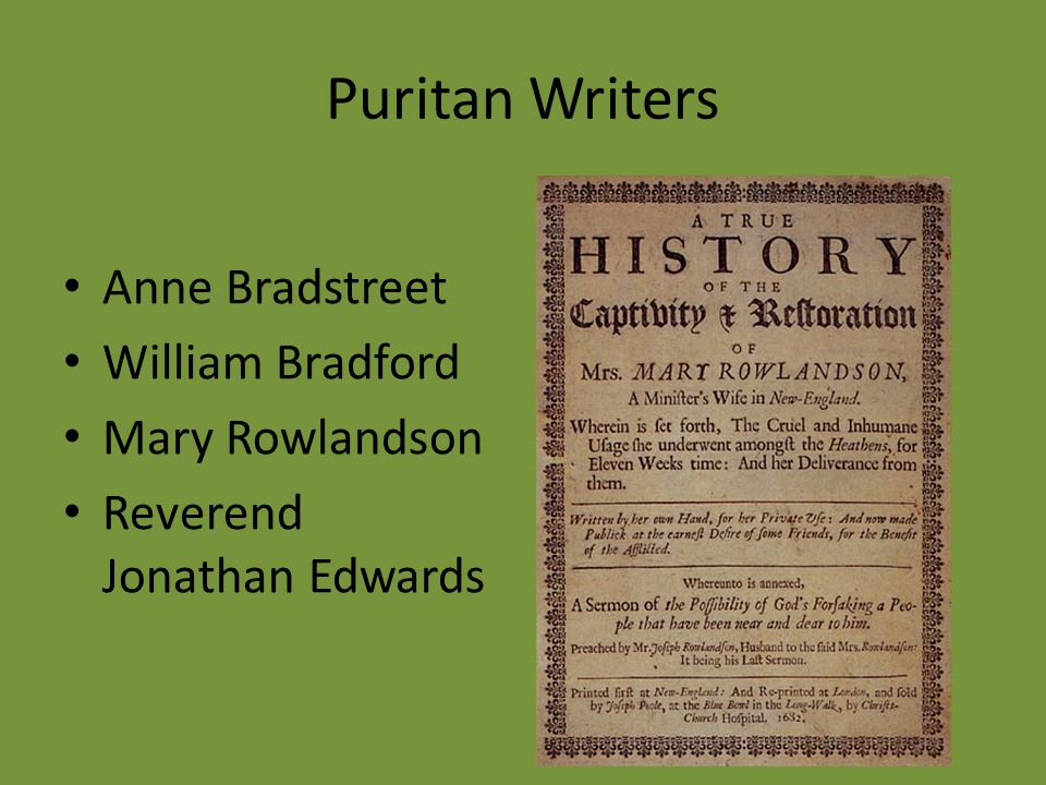 Puritan Writers Anne Bradstreet William Bradford Mary Rowlandson