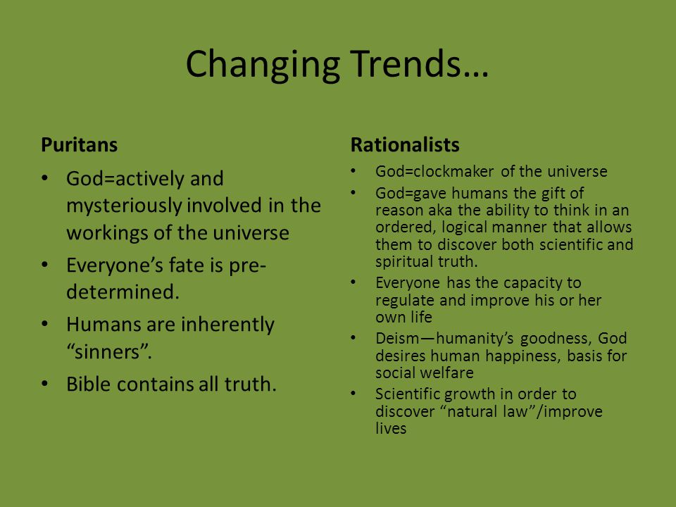 Changing Trends… Puritans Rationalists