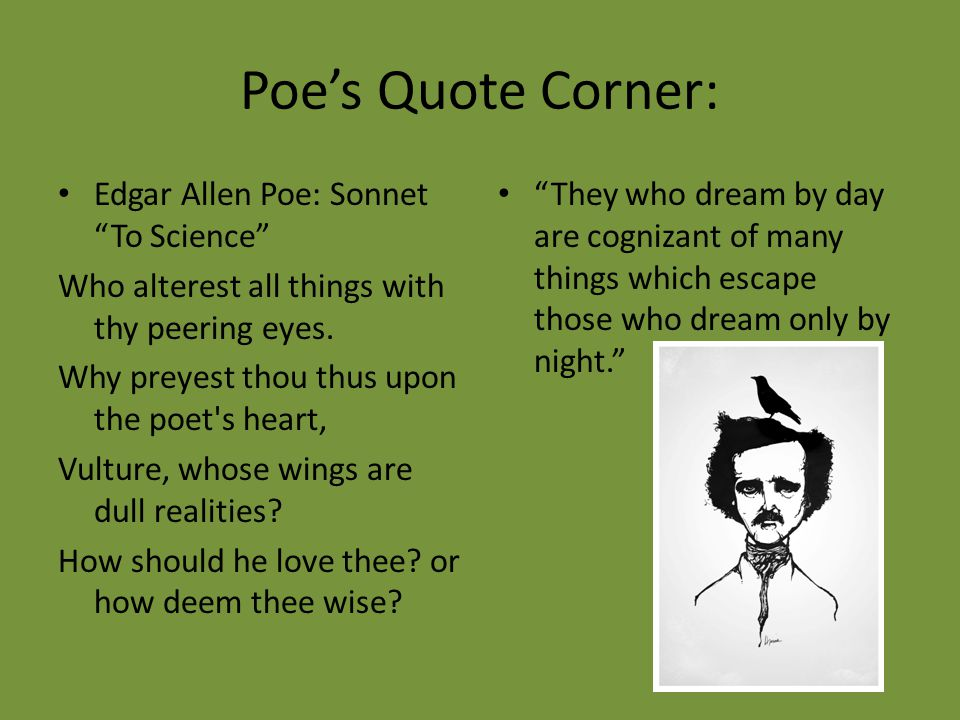 Poe's Quote Corner: Edgar Allen Poe: Sonnet To Science