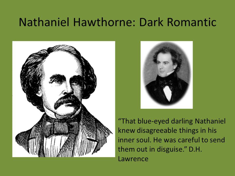 Nathaniel Hawthorne: Dark Romantic