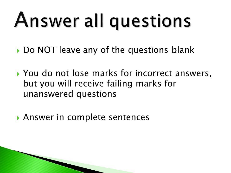 Answer all questions Do NOT leave any of the questions blank