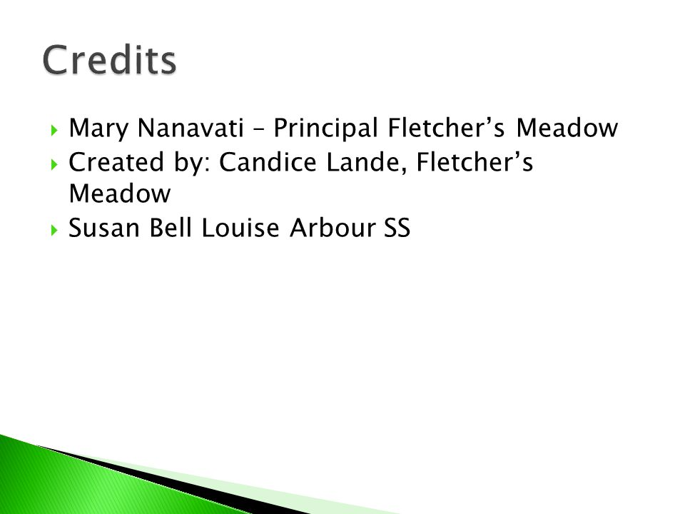 Credits Mary Nanavati – Principal Fletcher's Meadow